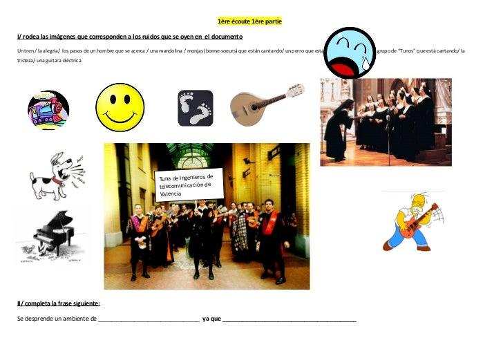1ère écoute 1ère partieI/ rodea las imágenes que corresponden a los ruidos que se oyen en el documentoUn tren / la alegría...