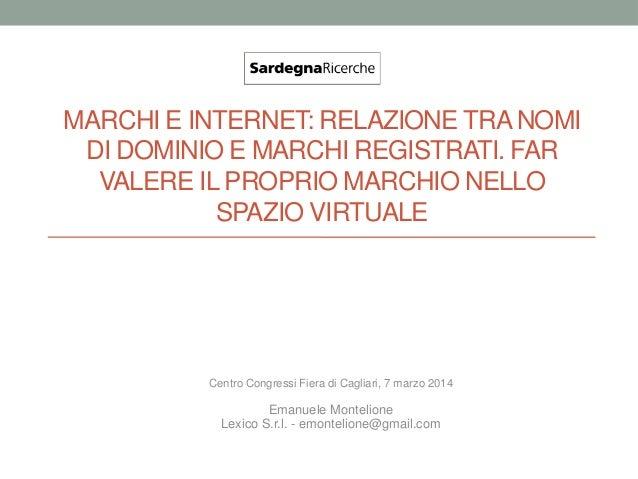 MARCHI E INTERNET: RELAZIONE TRANOMI DI DOMINIO E MARCHI REGISTRATI. FAR VALERE IL PROPRIO MARCHIO NELLO SPAZIO VIRTUALE C...