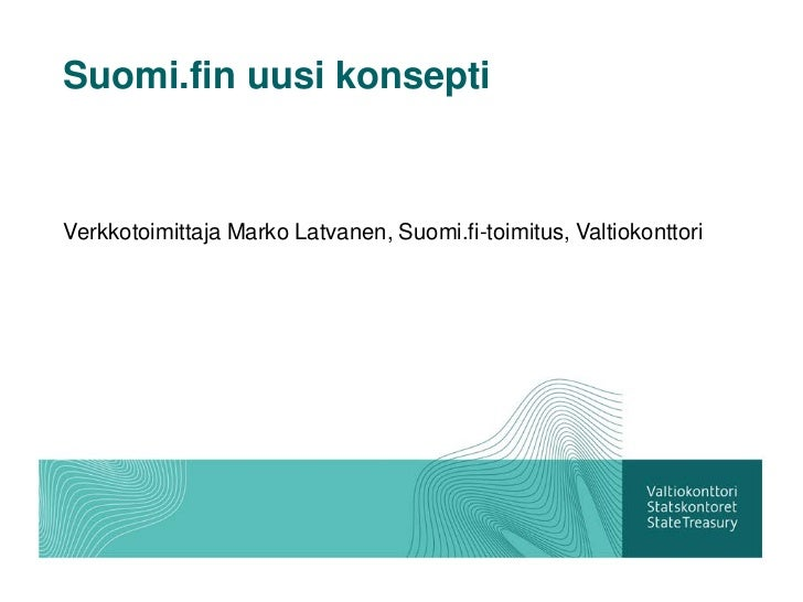 Suomi.fin uusi konseptiVerkkotoimittaja Marko Latvanen, Suomi.fi-toimitus, Valtiokonttori