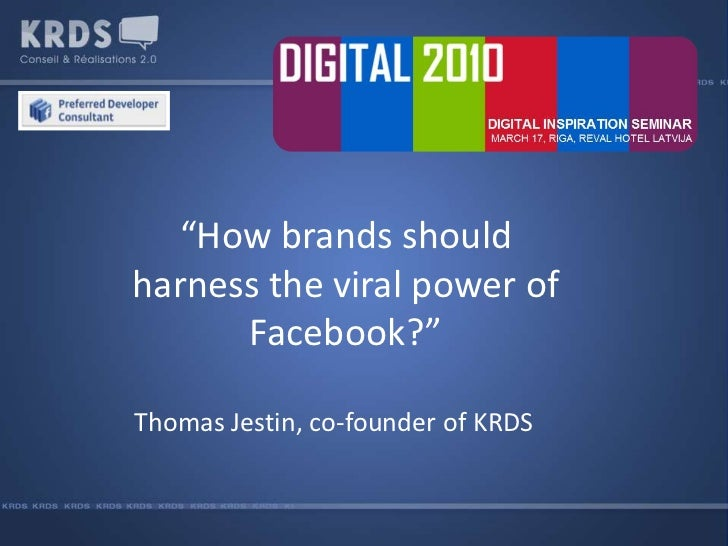 """""""How brands should harness the viral power of Facebook?""""<br />Thomas Jestin, co-founder of KRDS <br />"""