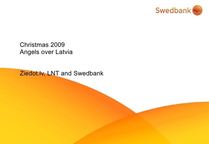 Christmas 2009  Angels over Latvia Ziedot.lv, LNT and Swedbank