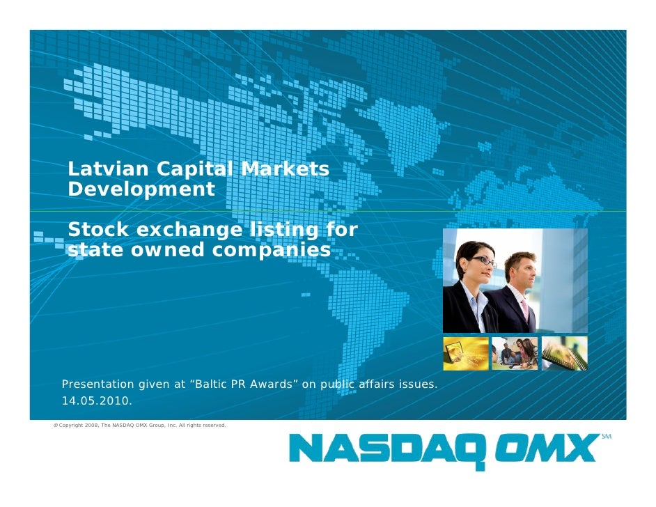 Latvian Capital Markets      Development       Stock exchange listing for      state owned companies       Presentation gi...