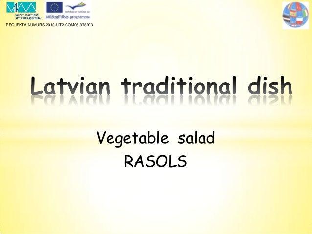 PROJEKTA NUMURS 2012-I-IT2-COM06-378903 Vegetable salad RASOLS