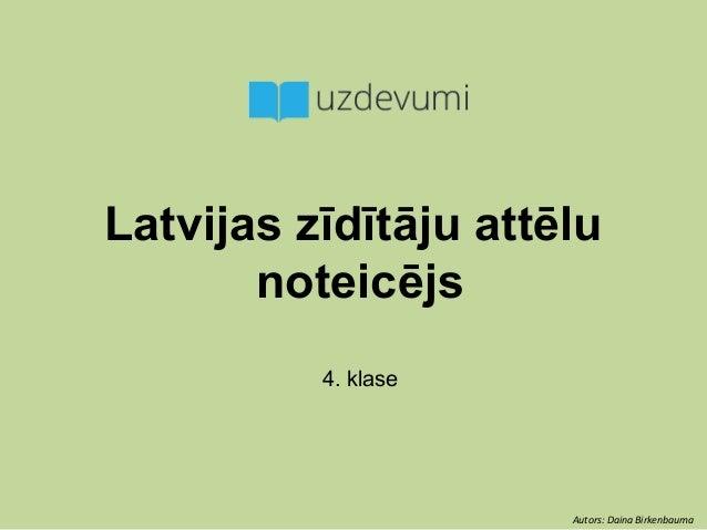 Latvijas zīdītāju attēlu noteicējs 4. klase Autors: Daina Birkenbauma