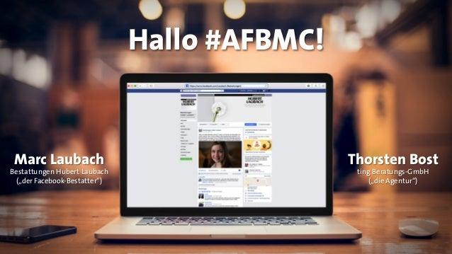 """Thorsten Bost ting Beratungs-GmbH (""""die Agentur"""") Hallo #AFBMC! Marc Laubach Bestattungen Hubert Laubach (""""der Facebook-Be..."""