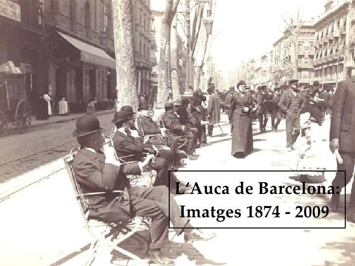 L'Auca de Barcelona: Imatges 1874 - 2009