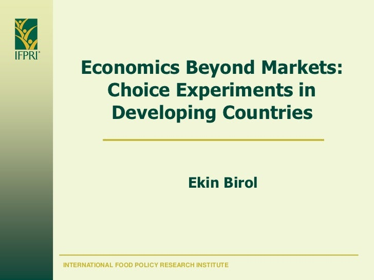Economics Beyond Markets:       Choice Experiments in        Developing Countries                                    Ekin ...