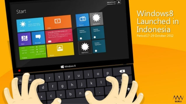 Windows8Launched inIndonesiaPeriod:17-29 October 2012