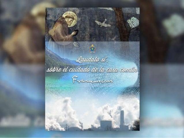  LAUDATO SI' – Alabado seas, mi Señor