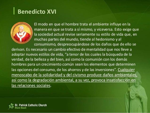  Benedicto XVI La naturaleza, especialmente en nuestra época, está tan integrada en la dinámica social y cultural que prá...