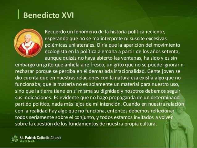  Benedicto XVI La importancia de la ecología es hoy indiscutible. Debemos escuchar el lenguaje de la naturaleza y respond...