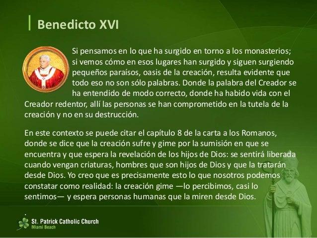  Benedicto XVI El consumo brutal de la creación comienza donde no está Dios, donde la materia es sólo material para nosot...