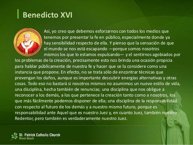  Benedicto XVI Por consiguiente, creo que es necesario poner siempre juntas las dos dimensiones —la Creación y la Redenci...