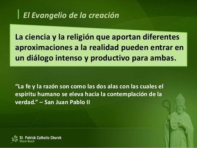  El Evangelio de la creación La luz que ofrece la fe 63. Las soluciones no pueden llegar desde un único modo de interpret...