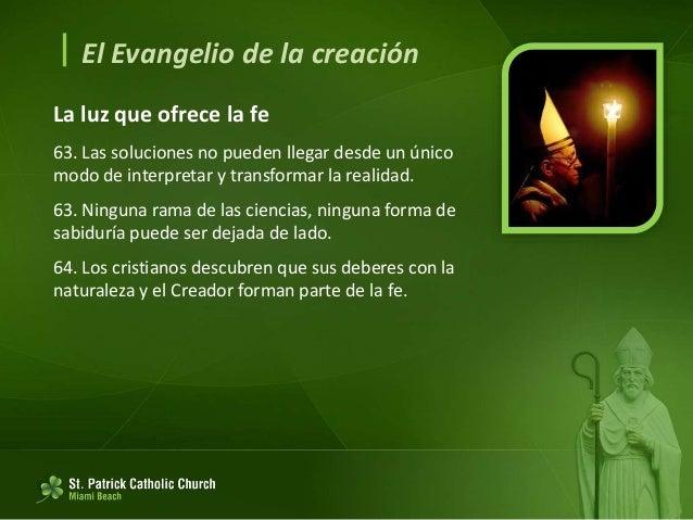  El Evangelio de la creación Sabiduría de los relatos bíblicos 65. Dios vio todo lo que había hecho y era muy bueno. (Gn....