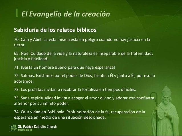  El Evangelio de la creación Sabiduría de los relatos bíblicos 74. La injusticia no es invencible. 74. Dios puede interve...