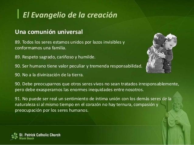  El Evangelio de la creación Es evidente la incoherencia de quien lucha contra el tráfico de animales en riesgo de extinc...