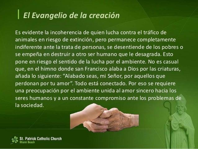  El Evangelio de la creación 92. Por otra parte, cuando el corazón está auténticamente abierto a una comunión universal, ...