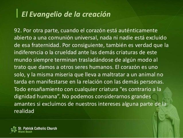  El Evangelio de la creación Destino común de los bienes 93. La tierra es una herencia común. 93. Derecho de propiedad no...