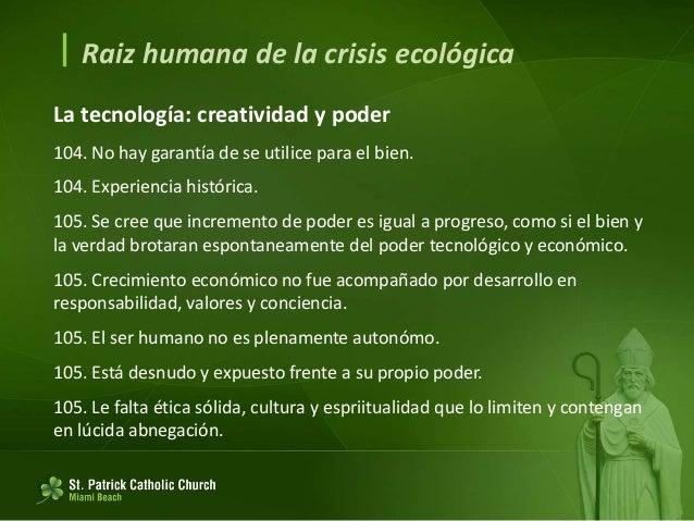  Raiz humana de la crisis ecológica Globalización del paradigma tecnocrático 106. Subjetivismo de posesión, dominio y tra...