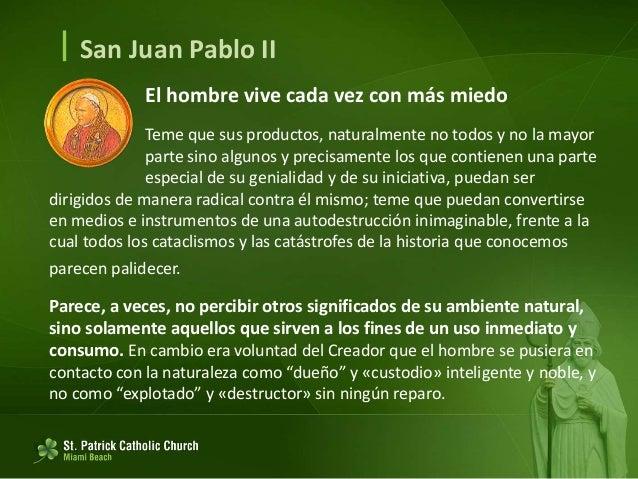  San Juan Pablo II Conversión ecológica La criatura humana recibe una misión de gobierno sobre la creación para hacer bri...