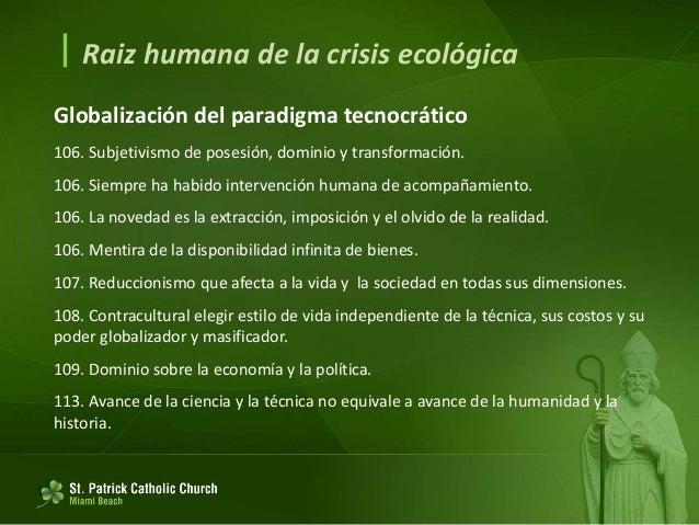  Raiz humana de la crisis ecológica Globalización del paradigma tecnocrático 113. Fugacidad. 113. Recuperar la profundida...
