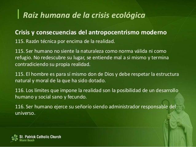 117. La falta de preocupación por medir el daño a la naturaleza y el impacto ambiental de las decisiones es sólo el reflej...