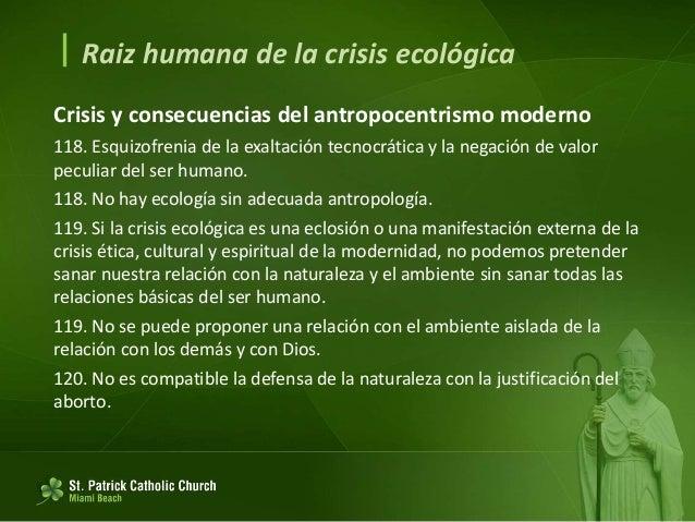  Raiz humana de la crisis ecológica Está pendiente el desarrollo de una nueva síntesis que supera las falsas dialécticas ...