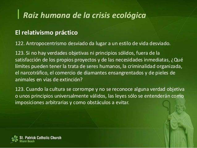  Raiz humana de la crisis ecológica Necesidad de preservar el trabajo 124. Indispensable incorporar el valor del trabajo....
