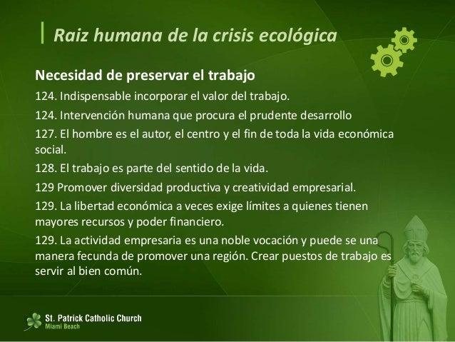  Raiz humana de la crisis ecológica Innovación biológica a partir de la investigación 130. Todo uso y experimentación exi...