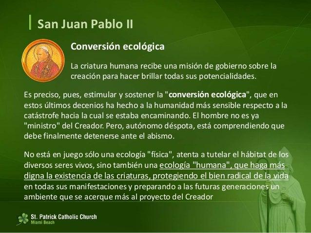  San Juan Pablo II Ecología humana Además de la destrucción irracional del ambiente natural hay que recordar aquí la más ...
