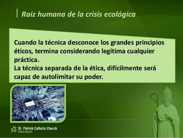 """ Una ecología integral Incorpora dimensiones humanas y sociales. """"Las ciencias humanas y la filosofía ayudan a interpreta..."""