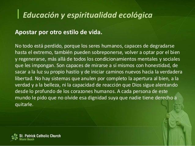  Educación y espiritualidad ecológica Educación para la alianza entre la humanidad y el ambiente. 209. Nuevos hábitos. 20...