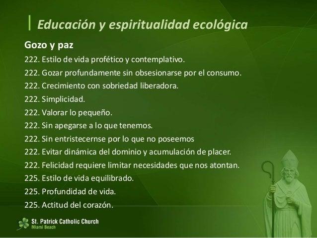  Educación y espiritualidad ecológica La sobriedad y la humildad no han gozado de una valoración positiva en el último si...
