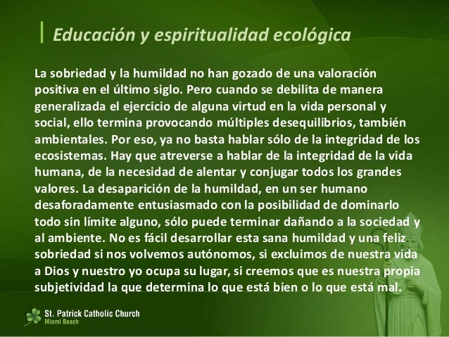  Educación y espiritualidad ecológica Amor civil y político Hace falta volver a sentir que nos necesitamos unos a otros, ...