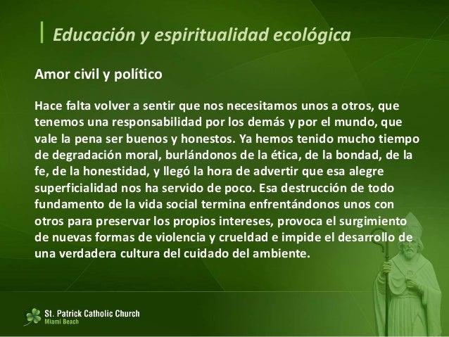  Educación y espiritualidad ecológica Signos sacramentales y descanso celebrativo 235. Sacramentos modo privilegiado de c...