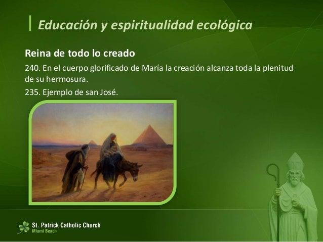 Educación y espiritualidad ecológica Dios, que nos convoca a la entrega generosa y a darlo todo, nos ofrece las fuerzas ...