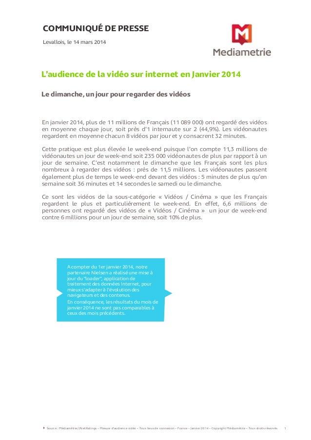 COMMUNIQUÉ DE PRESSE L'audience de la vidéo sur internet en Janvier 2014 Le dimanche, un jour pour regarder des vidéos Lev...