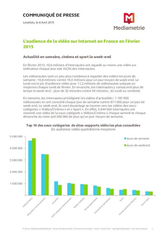 COMMUNIQUÉ DE PRESSE L'audience de la vidéo sur Internet en France en février 2015 Actualité en semaine, cinéma et sport l...