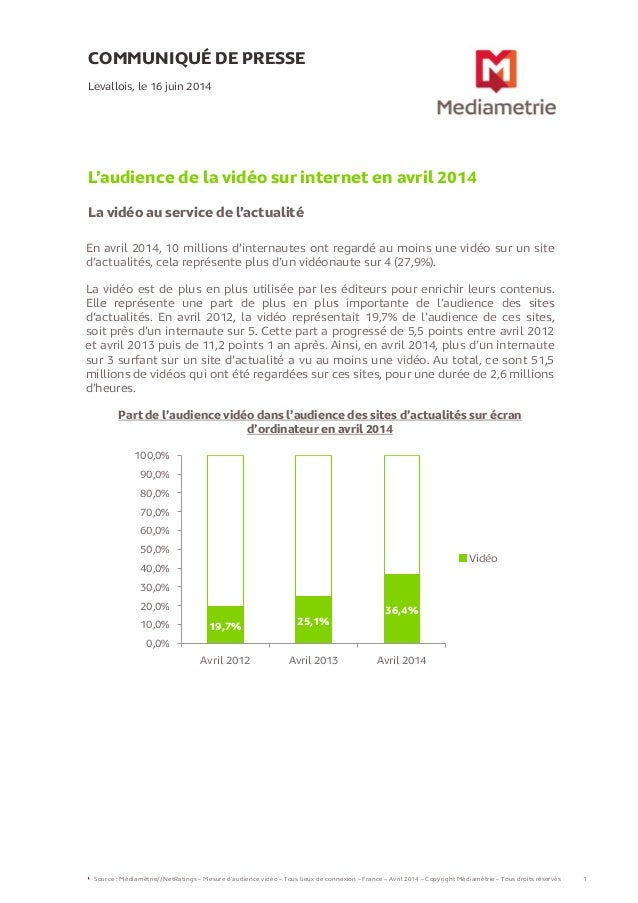 COMMUNIQUÉ DE PRESSE  L'audience de la vidéo sur internet en avril 2014  La vidéo au service de l'actualité  Levallois, le...