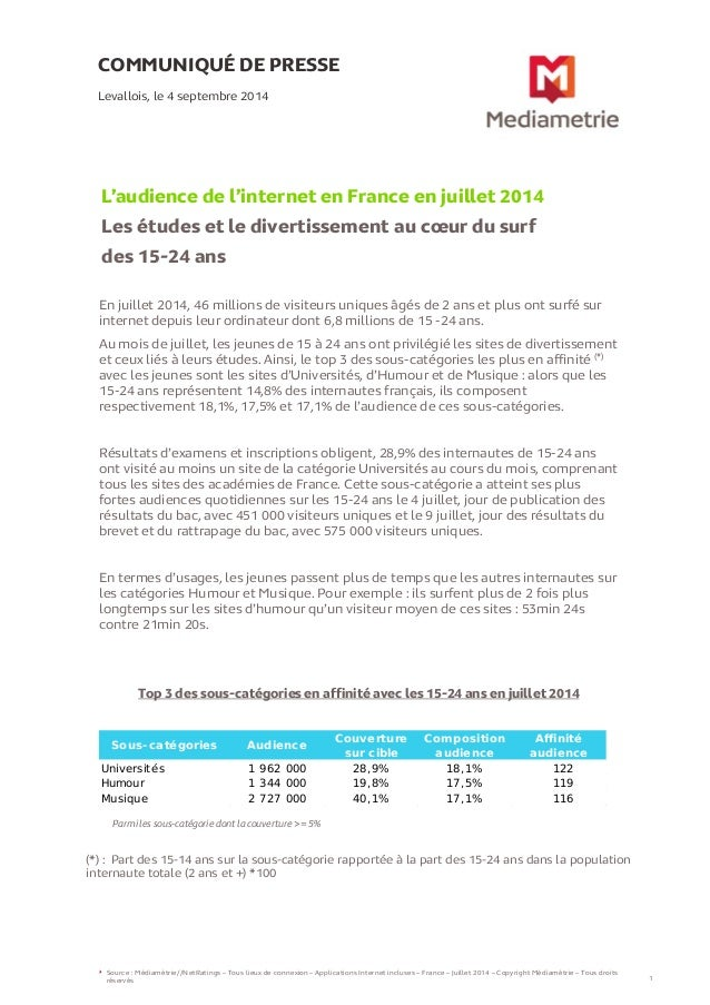 COMMUNIQUÉ DE PRESSE  L'audience de l'internet en France en juillet 2014  Les études et le divertissement au coeur du surf...