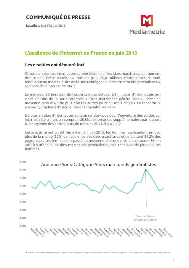 COMMUNIQUÉ DE PRESSE L'audience de l'internet en France en juin 2013 Les e-soldes ont démarré fort Levallois, le 31 juille...
