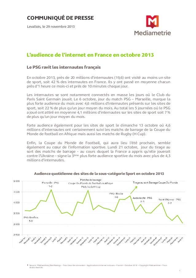 COMMUNIQUÉ DE PRESSE Levallois, le 29 novembre 2013  L'audience de l'internet en France en octobre 2013 Le PSG ravit les i...