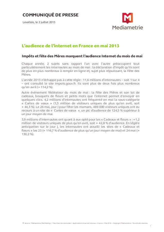 COMMUNIQUÉ DE PRESSE L'audience de l'internet en France en mai 2013 Impôts et fête des Mères marquent l'audience Internet ...