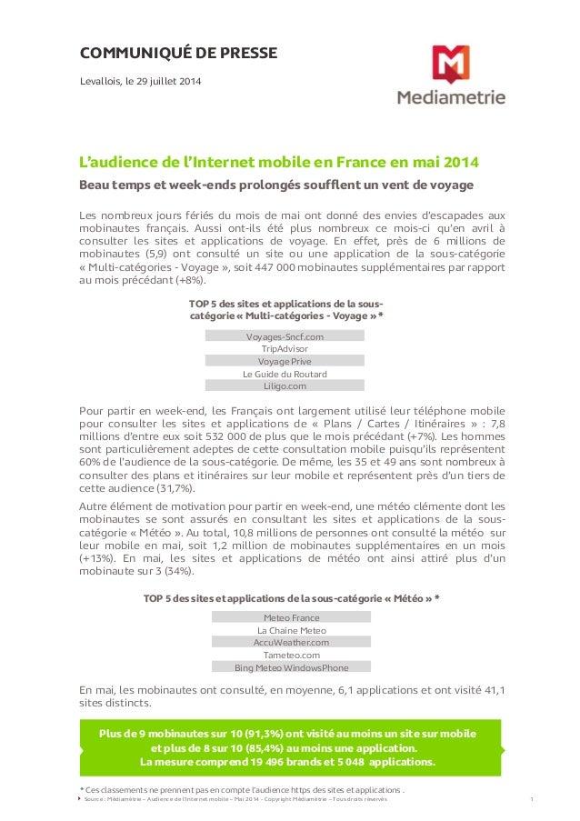 COMMUNIQUÉ DE PRESSE L'audience de l'Internet mobile en France en mai 2014 Beau temps et week-ends prolongés soufflent un ...