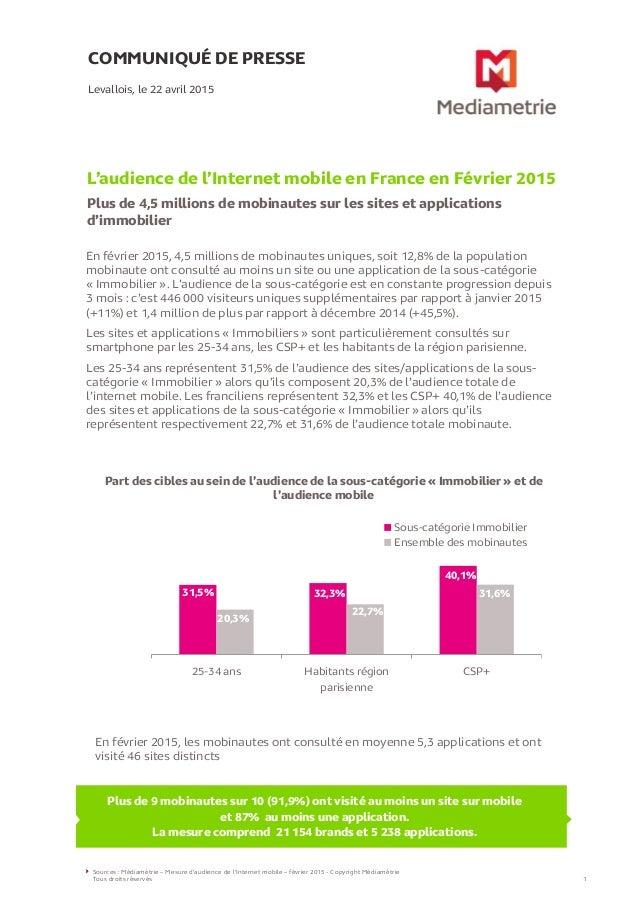 COMMUNIQUÉ DE PRESSE L'audience de l'Internet mobile en France en Février 2015 Plus de 4,5 millions de mobinautes sur les ...