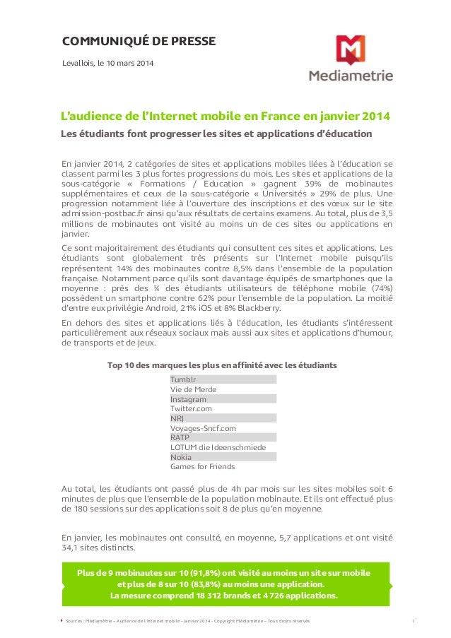 COMMUNIQUÉ DE PRESSE L'audience de l'Internet mobile en France en janvier 2014 Les étudiants font progresser les sites et ...