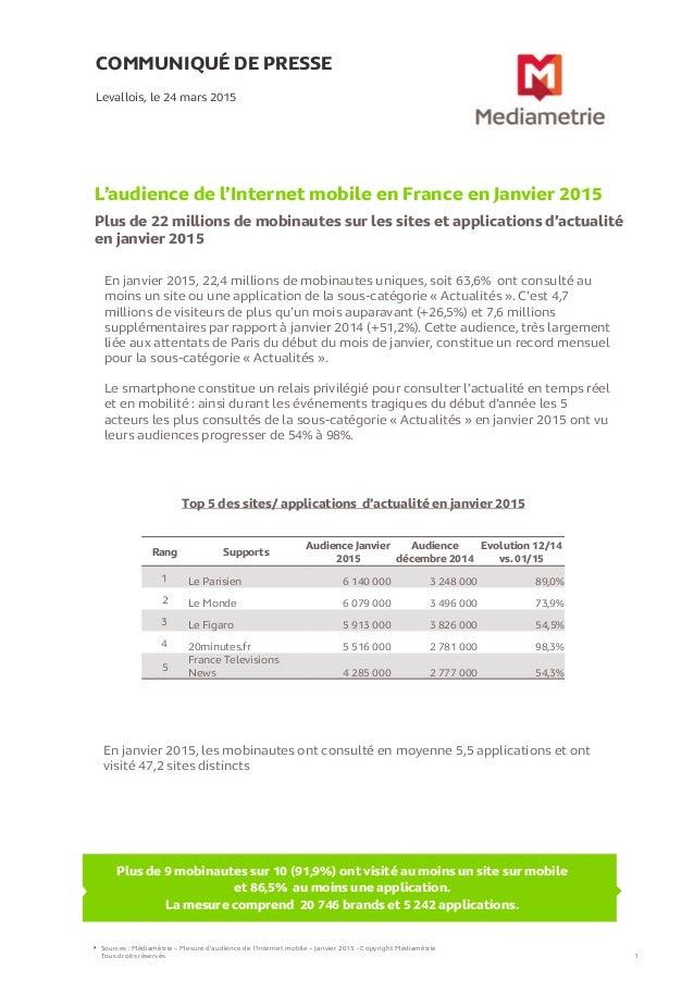 COMMUNIQUÉ DE PRESSE L'audience de l'Internet mobile en France en Janvier 2015 Plus de 22 millions de mobinautes sur les s...