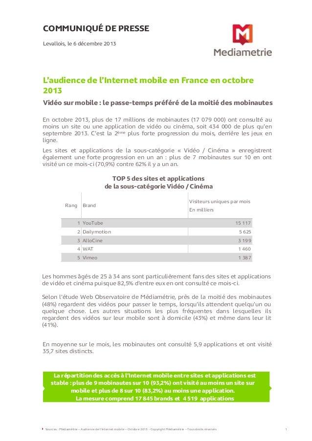 COMMUNIQUÉ DE PRESSE Levallois, le 6 décembre 2013  L'audience de l'Internet mobile en France en octobre 2013 Vidéo sur mo...
