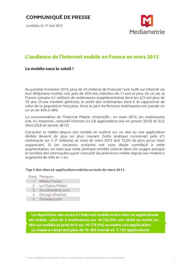 COMMUNIQUÉ DE PRESSEL'audience de l'internet mobile en France en mars 2013Le mobile sous le soleil !Levallois, le 17 mai 2...